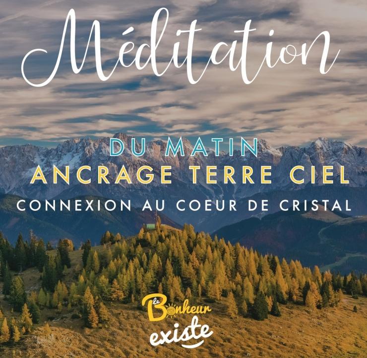 INSTA-Méditation-du-matin-ancrage-Terre-Ciel-connexion-au-coeur-de-cristal